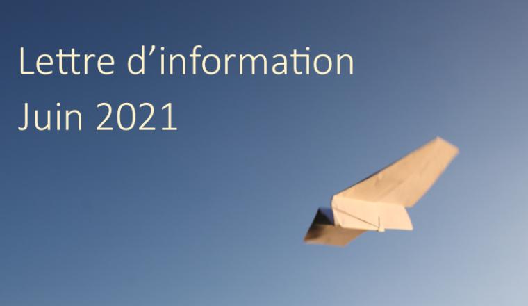 Lettre d'information – Juin 2021